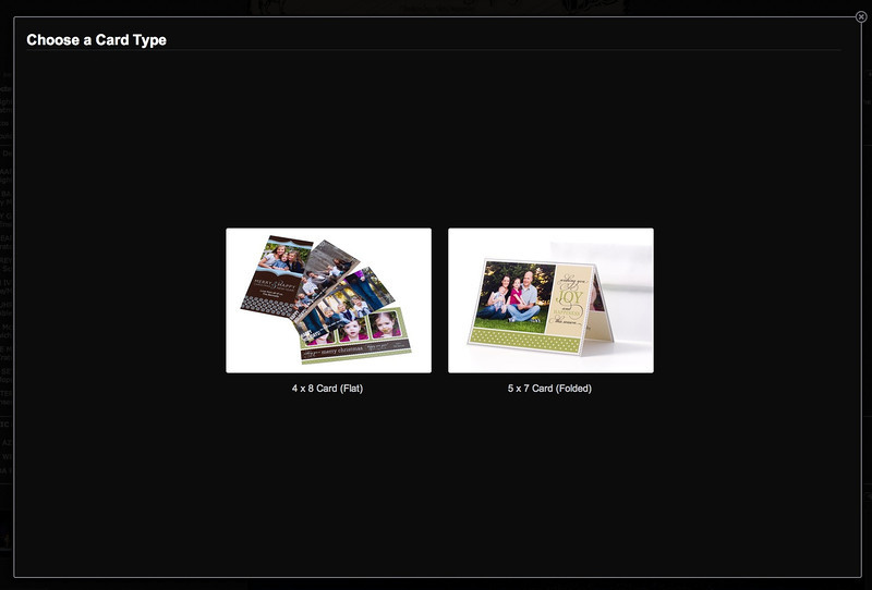 • Choose which card type you would like to make.<br /> <br /> You have the choice of 5x7 folded cards or 4x6 flat cards.  The folded cards typically have more space for photos and text, where the flat cards have photos on one side and space for you to write a note on the back.