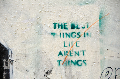 »the best things in life arent things.«