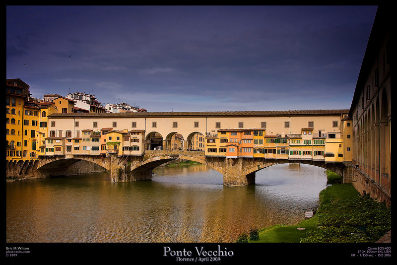 Ponte Vecchio in Florence, built so the Medici family could cross from the palace to the offices without being bothered by common folk.
