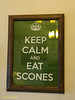 Keep Calm and Eat Scones