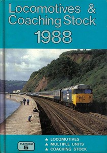 """1988 Locomotives & Coaching Stock, 4th edition, by Peter Fox, published March 1988, 304pp £3.95, ISBN 0-906579-78-3. Cover photo of Class 50 'Hoover' 50008 """"Thunderer"""" hauling a passenger service at Teignmouth sea wall."""