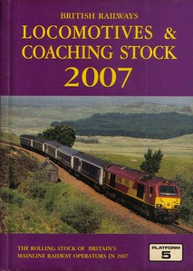 2007 Locomotives & Coaching Stock, 23rd edition, by Robert Pritchard, Peter Fox & Peter Hall, published March 2007, 384pp £15.75, ISBN 1-902336-55-0. Cover photo of EWS 67008.