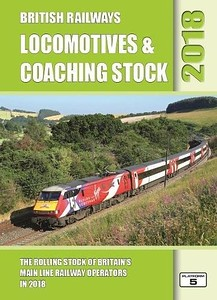 2018 Locomotives & Coaching Stock, 34th edition, by Robert Pritchard, published March 2018, 416pp £20.95, ISBN 1-909431-44-3. Cover photo of a Virgin Class 91 electric.