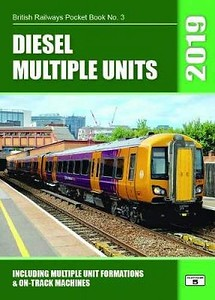 2019 Diesel Multiple Units, 32nd edition, by Robert Pritchard, published October 2018, 108pp £5.50, ISBN 1-909431-49-2.
