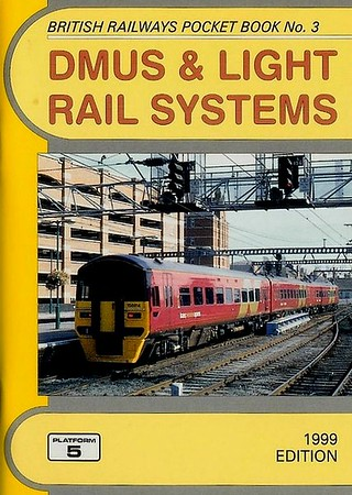 1999 DMUS & Light Rail Systems, 12th edition, by Neil Webster & Peter Fox, published February 1999, 80pp £2.70, ISBN 1-902336-05-4. Cover photo of 158 814.