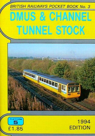 1994 DMUS & Channel Tunnel Stock, 7th edition, by Peter Fox & Barry Hughes, published December 1993, 76pp £1.85, ISBN 1-872524-59-1. Cover photo of Class 142 'Pacer' 142 019.