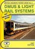 1997 DMUS & Light Rail Systems, 10th edition, by Peter Fox, published December 1996, 76pp £2.50, ISBN 1-872524-93-1. Cover photo of Class 156 2-car DMU 156 404.