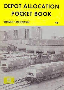 1979 Depot Allocation Pocket Book, 1st edition, by Roger Richards, Peter Fox & Neil Webster, published July 1979, 24pp 30p, ISBN 0-906579-05-8. Cover photo of Eastfield TMD. No photos inside.