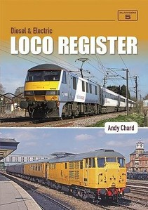 2018 Diesel & Electric Loco Register, 4th edition, by Andy Chard, published May 2018, 240pp £21.95, ISBN: 1-909431-671. Cover photos of 90003 and a Class 31.