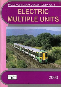 2003 Electric Multiple Units, 16th edition, by Peter Fox & Robert Pritchard, published December 2002, 112pp £3.10, ISBN 1-902336-29-1. Cover photo of Southern 'Electrostar' units 377 325 + 377 333.