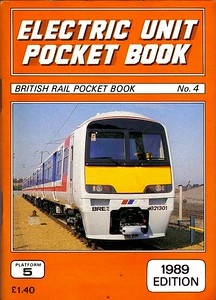 1989 Electric Unit Pocket Book, 1st edition, by Peter Fox & Steven Knight, published March 1989, 88pp £1.40, ISBN 0-906579-91-0. Cover photo of NSE-liveried EMU 321 301. This series sub-titled British Rail Pocket Book No.4.