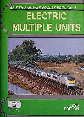 1996 Electric Multiple Units, 9th edition, by Peter Fox, published December 1995, 92pp £2.25, ISBN 1-872524-81-8. Cover photo of Eurostar units 3013 & 3014.