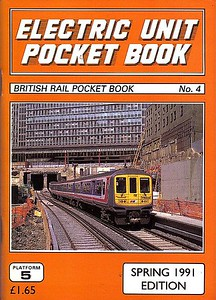 1991 (Spring) Electric Unit Pocket Book, 4th edition, by Peter Fox, published December 1990, 92pp £1.65, ISBN 1-872524-21-4. Cover photo of NSE Class 319 EMU 319 056.
