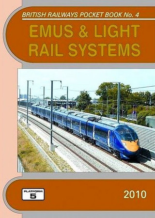 2010 EMUS & Light Rail Systems, 23rd edition, by Robert Pritchard & Peter Fox, published December 2009, 112pp £4.35, ISBN 1-902336-76-3. Cover photo of Class 395 'Javelin' 395 010.