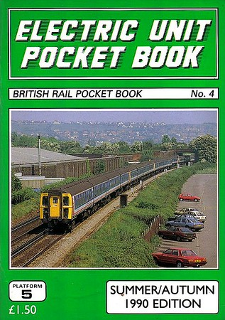 1990 (Summer/Autumn) Electric Unit Pocket Book, 3rd edition, by Peter Fox, published March 1990, 96pp £1.50, ISBN 1-872524-13-3. Cover photo of NSE Class 421/5 EMUs 1301 + 1309.