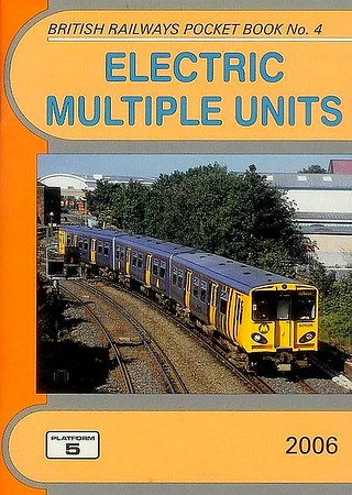 2006 Electric Multiple Units, 19th edition, by Robert Pritchard & Peter Fox, published December 2005, 112pp £3.75, ISBN 1-902336-48-8. Cover photo of Merseyrail unit 507 025.