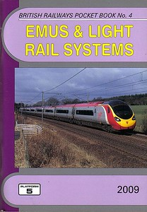 """2009 EMUS & Light Rail Systems, 22nd edition, by Peter Fox, Robert Pritchard & Peter Hall, published December 2008, 112pp £4.35, ISBN 1-902336-69-5. Cover photo of VT Pendolino 390 010 """"A Decade of Progress""""."""