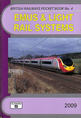 "2009 EMUS & Light Rail Systems, 22nd edition, by Peter Fox, Robert Pritchard & Peter Hall, published December 2008, 112pp £4.35, ISBN 1-902336-69-5. Cover photo of VT Pendolino 390 010 ""A Decade of Progress""."