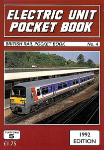 1992 Electric Unit Pocket Book, by Peter Fox, published December 1991, 92pp £1.75, ISBN 1-872524-34-6. Cover photo of NSE 2-car EMU 456 007.
