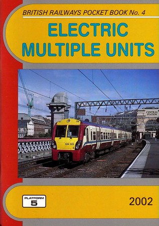 2002 Electric Multiple Units, 15th edition, by Peter Fox, published December 2001, 112pp £3.00, ISBN 1-902336-24-0. Cover photo of 334 023.