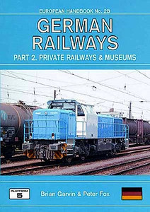 2004 German Railways, 4th edition, Part 2: Private Railways & Museums, by Brian Garvin & Peter Fox, published November 2004, 224pp £16.95, ISBN 1-902336-37-4.