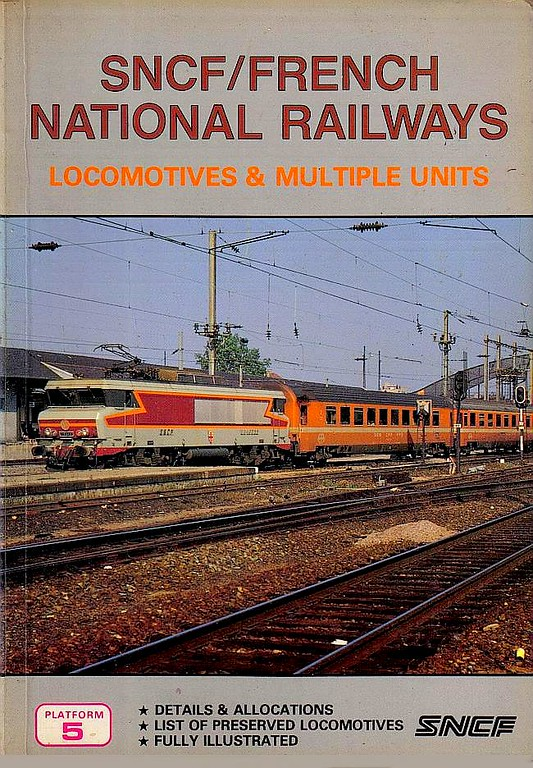 """1986 SNCF/French Railways Locomotives & Multiple Units, 1st edition, by Brian Garvin, Peter Fox & Chris Appleby, published 1986, 112pp £4.75, ISBN 0-906579-62-7. Cover photo of 15022 """"Pantin""""."""