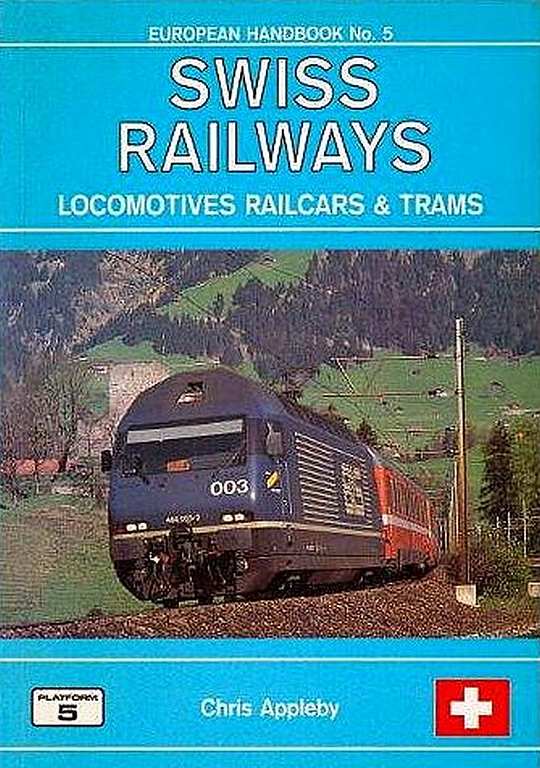 1997 Swiss Railways Locomotives, Railcars & Trams, 2nd edition, by Chris Appleby, published July 1997, 176pp £13.50, ISBN 1-872524-90-7. Cover photo of BLS 465 003.