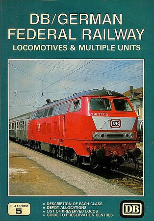 1988 DB/German Federal Railways Locomotives & Multiple Units, 2nd edition, by Brian Garvin & Peter Fox, published September 1988, 112pp £5.95, ISBN 0-906579-79-1. Cover photo of DB 218 377 in 'neu rot' livery.