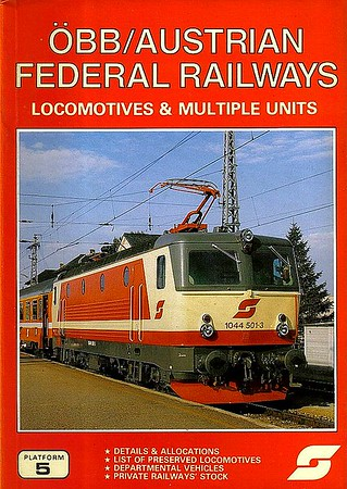 1989 OBB/Austrian Federal Railways Locomotives & Multiple Units, 2nd edition, by Brian Garvin & Peter Fox, published April 1989, 96pp £5.99, ISBN 0-906579-87-2. Cover photo of 1044-501.