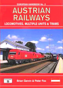 2005 Austrian Railways Locomotives, Multiple Units & Trams, 4th edition, by Brian Garvin & Peter Fox, published October 2005, 176pp £17.50, ISBN 1-902336-49-7. Cover photo of OBB diesels 2016 087 + 2016 086 + 2068 022 at Gleisdorf.