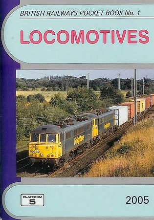2005 Locomotives, 47th edition, by Peter Fox & Robert Pritchard, published December 2004, 96pp £3.50, ISBN 1-902336-40-2. Cover photo of Freightliner 86620+86612 double-heading a freight.