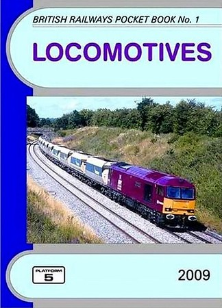 2009 Locomotives, 51st edition, by Robert Pritchard & Peter Fox, published December 2008, 96pp £4.35, ISBN 1-902336-66-4. Cover photo of 60040.