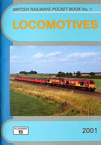 2001 Locomotives, 43rd edition, by Neil Webster, published December 2000, 96pp £2.90, ISBN 1-902336-15-1. Cover photo of EWS 67014+67016.