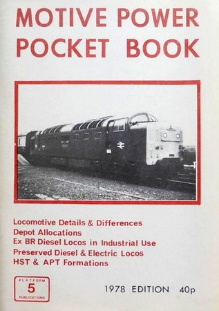 1978 (Winter) Motive Power Pocket Book, 1st edition, published March 1978, 50pp 40p, no code. Black & white photo of a 'Deltic' (Class 55) diesel on the cover. The very first edition, which included allocations for all locomotives, so this was the equivalent of the Ian Allan Locoshed book. No authors named.