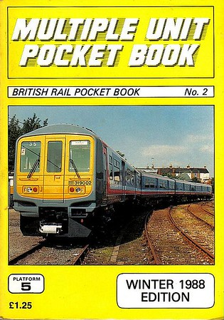 1988 (Winter) Multiple Unit Pocket Book, 12th edition, by Peter Fox & Peter Hall, published December 1987, 96pp £1.25, ISBN 0-906579-76-7. Cover photo of NSE 319 002.