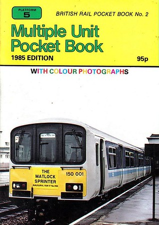 1985 Multiple Unit Pocket Book, 7th edition, by Peter Fox, published Spring 1985, 80pp 95p, ISBN 0-906579-43-0. Cover photo of Class 150/0 DMU 150 001. First unit book with all photos in colour.