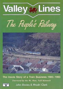 1996 Valley Lines - The People's Railway, by Rhodri Clark & John Davies, published October 1996, 96pp, ISBN 1-872524-85-0.