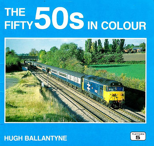 """1992 The Fifty 50s in Colour, by Hugh Ballantyne, published 1992, 48pp £5.95, ISBN 1-872524-38-9. 210mm X 200mm. Front cover shows large logo blue 50027 """"Lion"""", with 50023 """"Howe"""" on the back cover."""