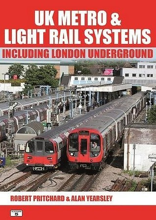 2017 UK Metro & Light Rail Systems, 1st edition, by Robert Pritchard & Alan Yearsley, published June 2017, 160pp £17.95, ISBN 1-909431-37-0. Softback, A5 format.