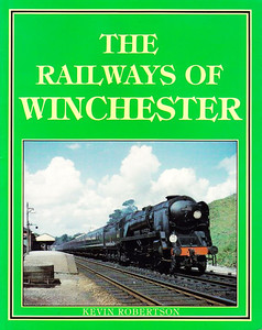 """1988 The Railways of Winchester, by Kevin Robertson & Roger Simmonds, published 1988, 80pp £5.95, ISBN 0-906579-71-6. Hardback, 10.75"""" x 8.5"""". Cover photo of WC Class Pacific 34093 """"Saunton"""" at Winchester City with the 13.30 Waterloo-Bournemouth service on 31st July 1960."""