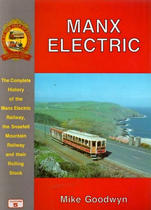 1993 Manx Electric, by Mike Goodwyn, published August 1993, 112pp £8.95, ISBN 1-872524-52-4. A5 format, softback.