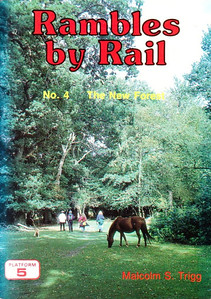 1993 Rambles by Rail, No.4 The New Forest, by Malcolm S Trigg, published 1993. No further details currently known.