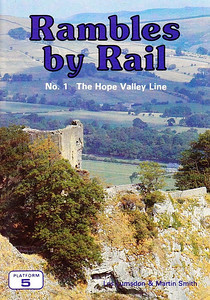 """1990 Rambles by Rail No.1 The Hope Valley Line, by Les Lumsdon & Martin Smith, published 1990, 96pp £1.95, ISBN 0-906579-86-4, softback, pocket-sized (6"""" x 4""""). First of a series; No.2 The Looe Branch, No.4 The New Forest, and the unknown No.3 have yet to become available to add here."""
