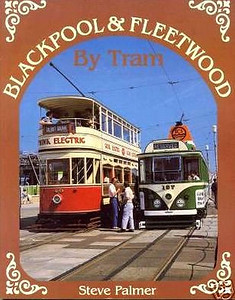 1988 Blackpool & Fleetwood By Tram, by Steve Palmer, published August 1988, 96pp £7.50, ISBN 0-906579-83-X. Format: 273 mm X 215 mm