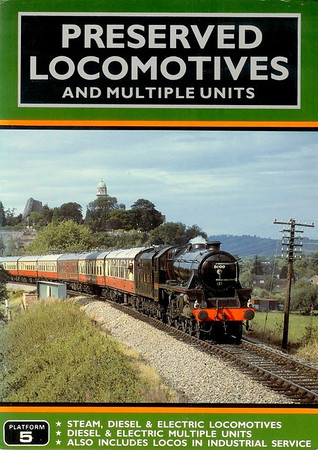 1988 Preserved Locomotives & Multiple Units, 5th edition, by Peter Fox, published 1988, 80pp £3.75, ISBN 0-906579-80-5. Cover photo of Stanier LMS 5MT Class 'Black 5' 4-6-0 5000.