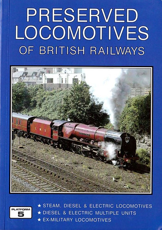 "2004 Preserved Locomotives of British Railways, 11th edition, by Peter Fox & Peter Hall, published December 2003, 160pp £10.75, ISBN 1-902336-30-5. Cover photo of LMS 'Coronation' Class Pacific 6233 ""Duchess of Sutherland""."