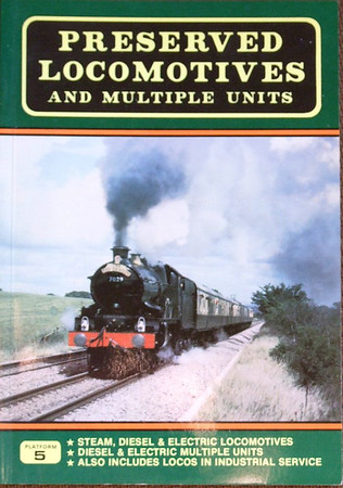 "1986 Preserved Locomotives & Multiple Units, 3rd edition, by Peter Fox & Howard Johnson, published 1986, 80pp £3.25, ISBN 0-906579-51-1. Cover photo of GWR 'Castle' Class 4-6-0 7029 ""Clun Castle""."