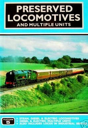 1989 Preserved Locomotives and Multiple Units, 6th edition, by Peter Fox & Neil Webster, published June 1989, 80pp £3.95, ISBN 0-906579-94-5. Cover photo of a rebuilt Bulleid SR WC Class Pacific.