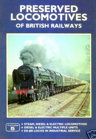 "1991 Preserved Locomotives of British Railways, 7th edition, by Peter Fox & Neil Webster, published 1991, 96pp £5.50, ISBN 1-872524-27-3. Cover photo of BR Standard Class 8P 71000 ""Duke of Gloucester""."