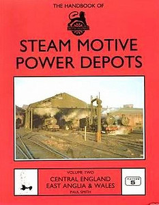 1989 The Handbook of Steam Motive Power Depots, Volume Two: Central England, East Anglia & Wales (Parts 5-9), by Paul Smith, published 1989, 112pp £8.95, ISBN 0-906579-95-3. Cover photo of Stafford Road MPD.